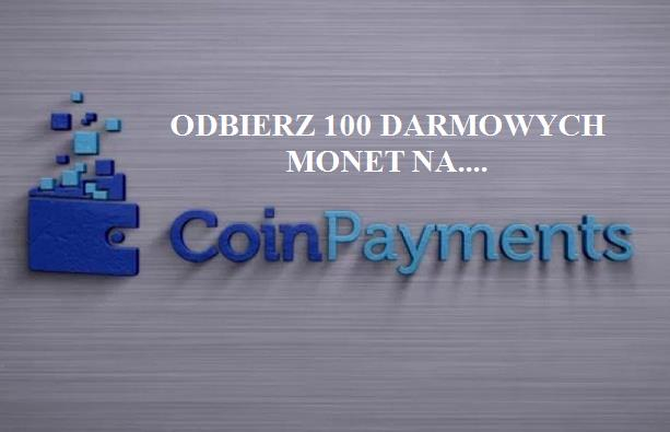Coinpayments – Airdrop – 100 darmowych CPS – Odbierz Free 11 $