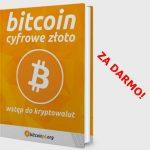 """Poradnik Bitcoin – """"Cyfrowe złoto"""""""