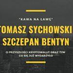 Dyskusja dwóch, najbardziej znanych osób z branży kryptowalut w Polsce