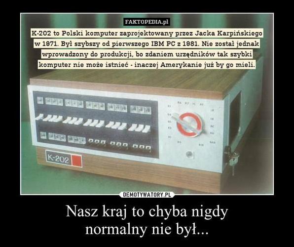 Pierwszy komputer wymyślił....Polak