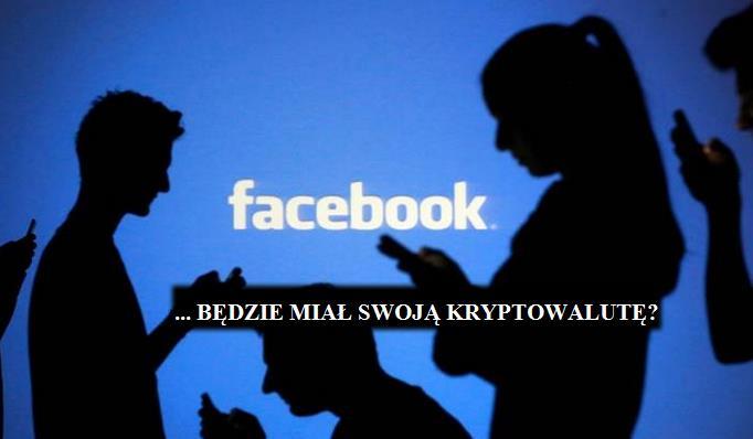 Co by było gdyby Facebook wszedł w branżę krypto?