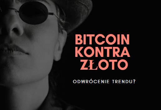 W co inwestować, w złoto czy Bitcoina