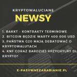 """""""Kryptowaluciane Newsy"""" – Informacje od Bakkt, Cena BTC, Państwa G20, Zmiany w KNF"""