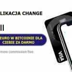 Do odebrania 10 euro w BTC. Szybka akcja podobna do MONESE. Teraz pora na CHANGE