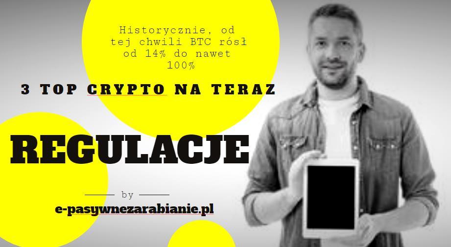 Czyżby już tylko hossa na Bitcoinie? 3 inne krypto którymi warto się zainteresować, Regulacje kryptowalut