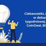Co słychać na giełdach: BitBay, CoinDeal i BitClude