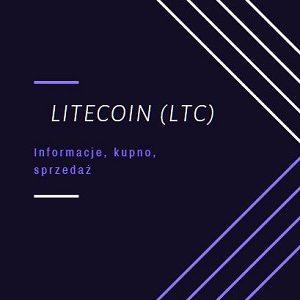 Przewodnik: jak sprzedawać, kupować i wymieniać Litecoin