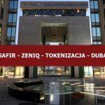 ZENIQ z siedzibą w DIFC wprowadza platformę tokenizacji Blockchain w Dubaju